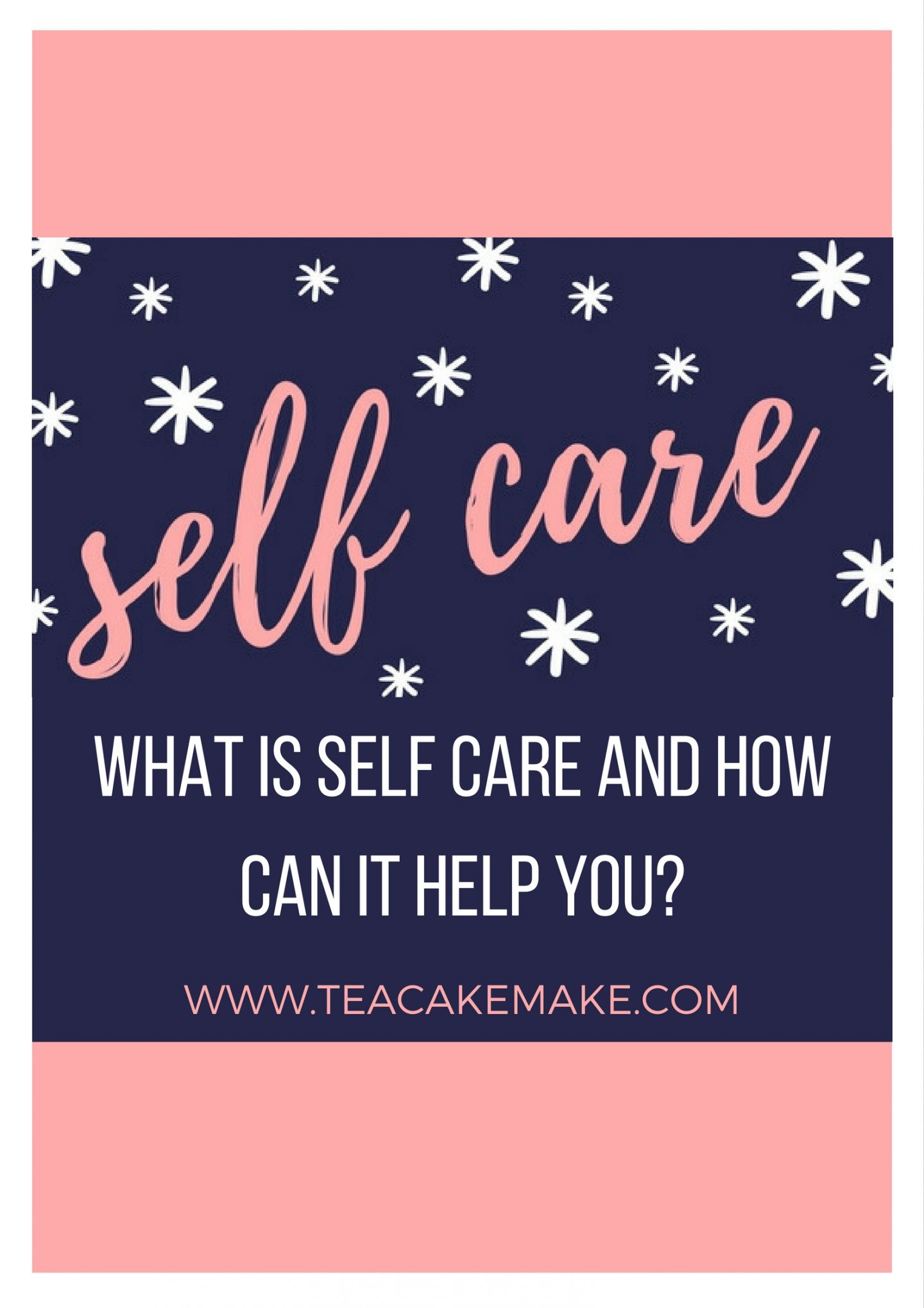 what is self care and how can it help you