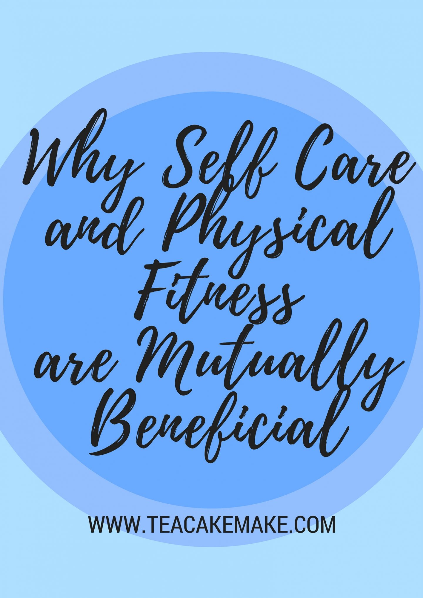 Why Self Care and Physical Fitness are Mutually Beneficial (1)