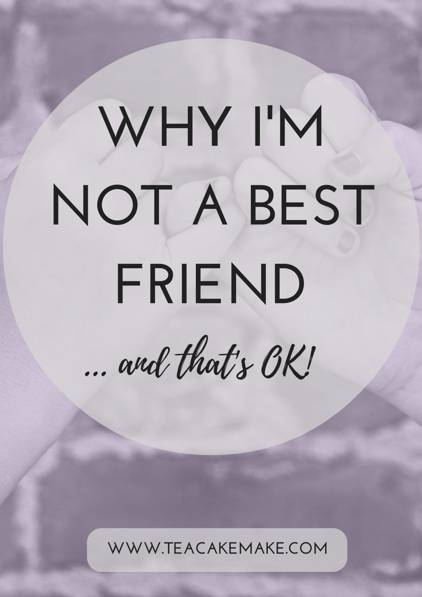why i am not a best friend