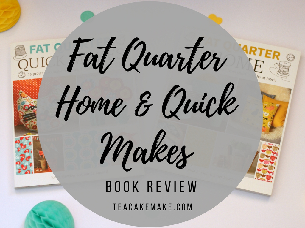 Fat Quarter Quick Makes Home crafts