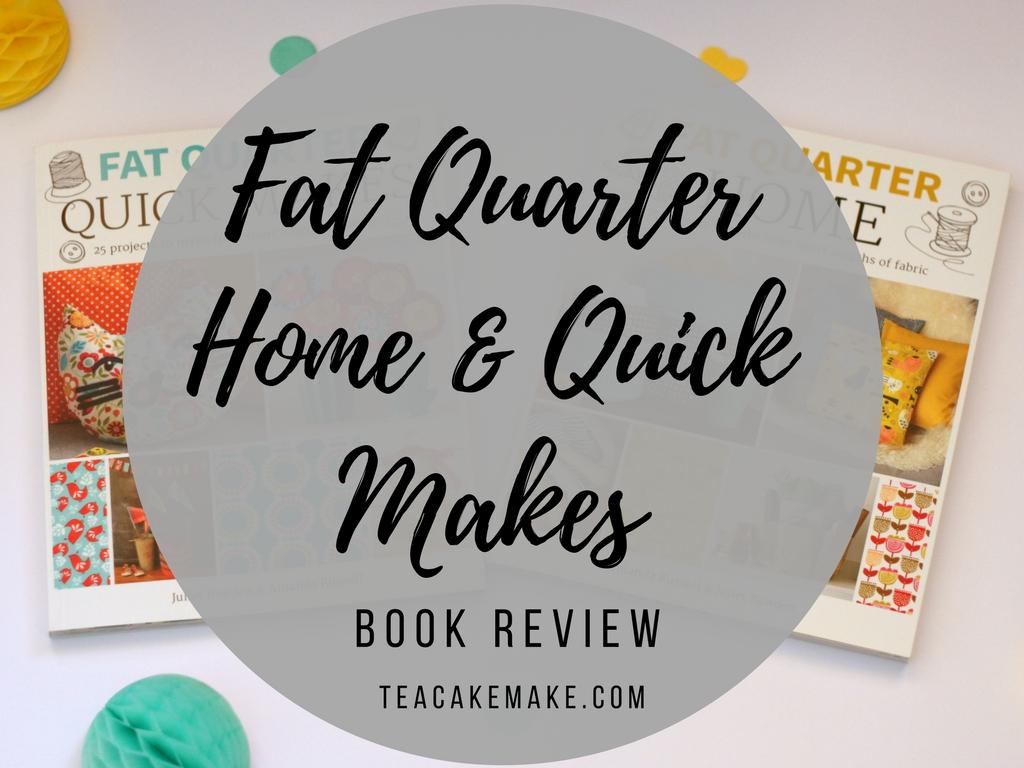 Fat Quarter Quick Makes Home crafts