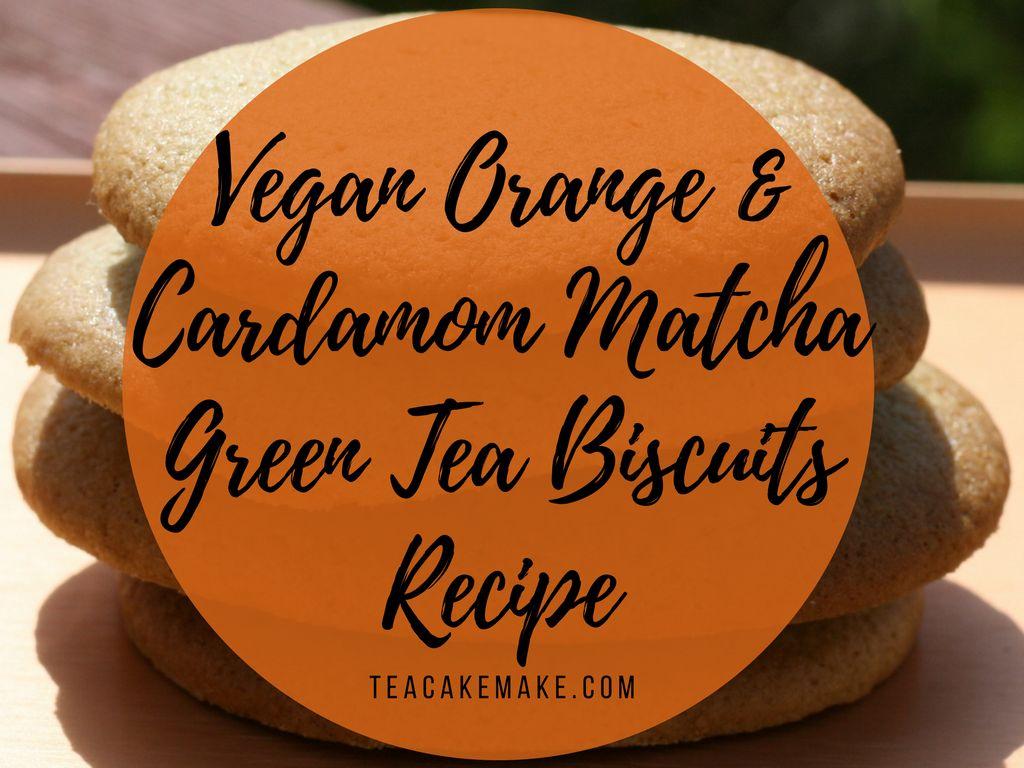 Vegan Orange and Cardamom Matcha Green Tea Biscuits Recipe