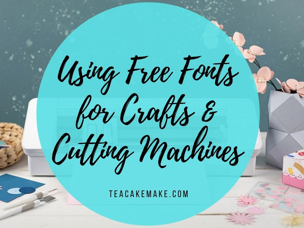 Using Free Fonts for Crafts & Cutting Machines